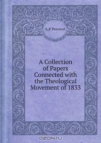 A Collection of Papers Connected with the Theological Movement of 1833