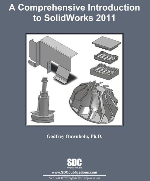 A Comprehensive Introduction to SolidWorks 2011