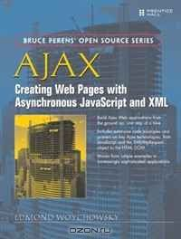 AJAX: Creating Web Pages with Asynchronous JavaScript and XML: Creating Web Pages with Asynchronous JavaScript and XML