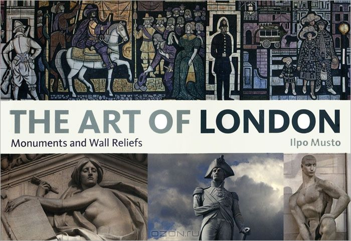 Art of London: Monuments and Wall Reliefs