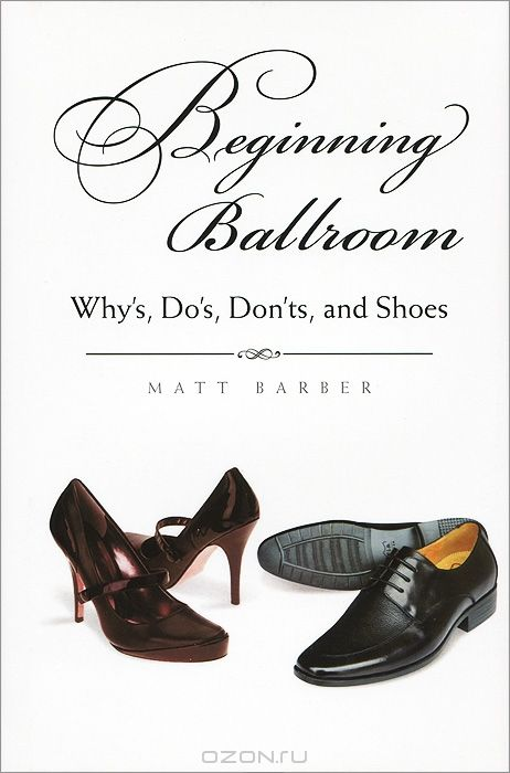 Beginning Ballroom: Why's, Do's, Don'ts, and Shoes