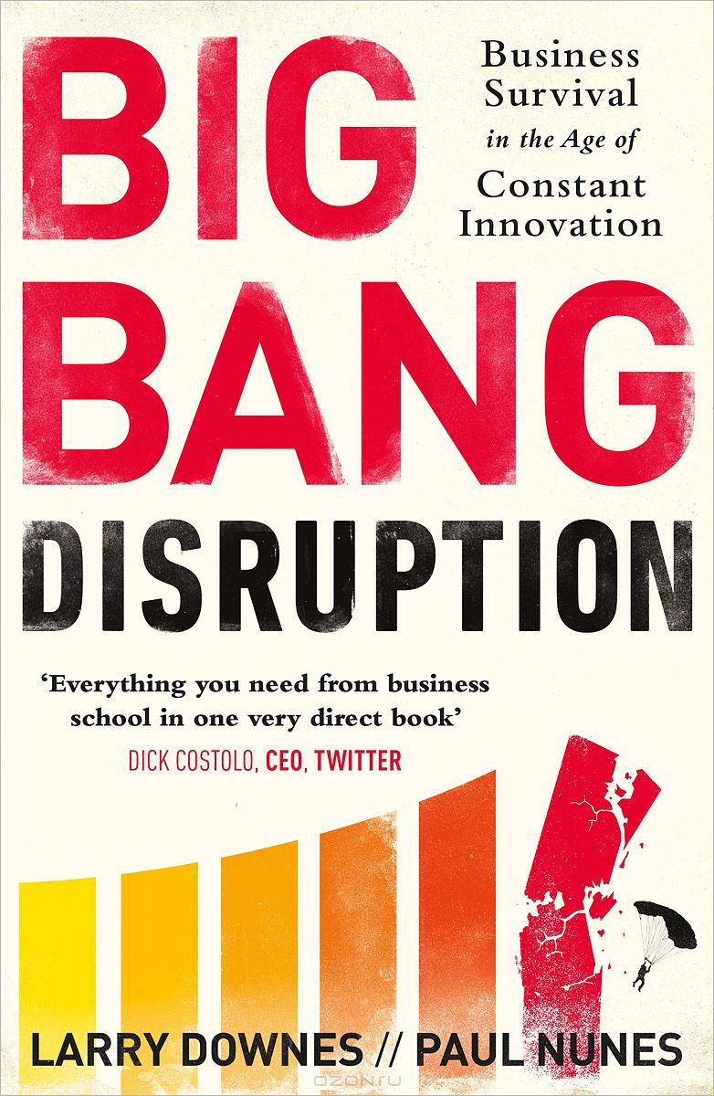 Big Bang Disruption: Business Survival in the Age of Constant Innovation
