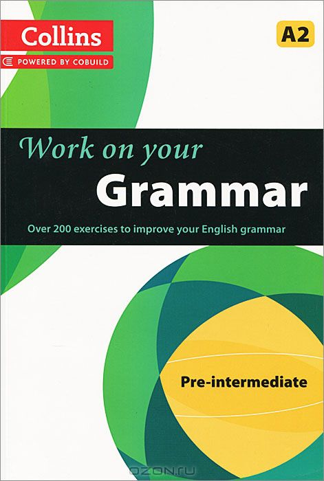 Collins Work on Your Grammar: Pre-intermediate A2