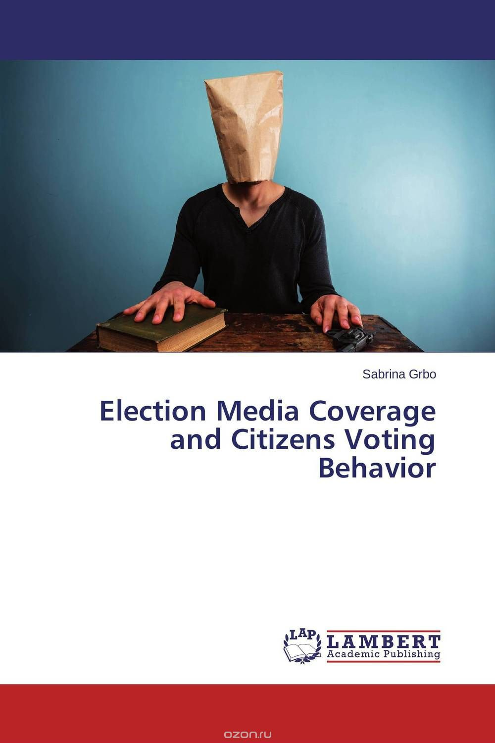 Election Media Coverage and Citizens Voting Behavior