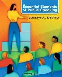 Essential Elements of Public Speaking, The (4th Edition) (MySpeechLab Series)