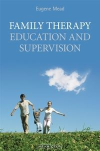 Family Therapy Education and Supervision