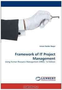 Framework of IT Project Management: Using Human Resource Management (HRM), 1st Edition