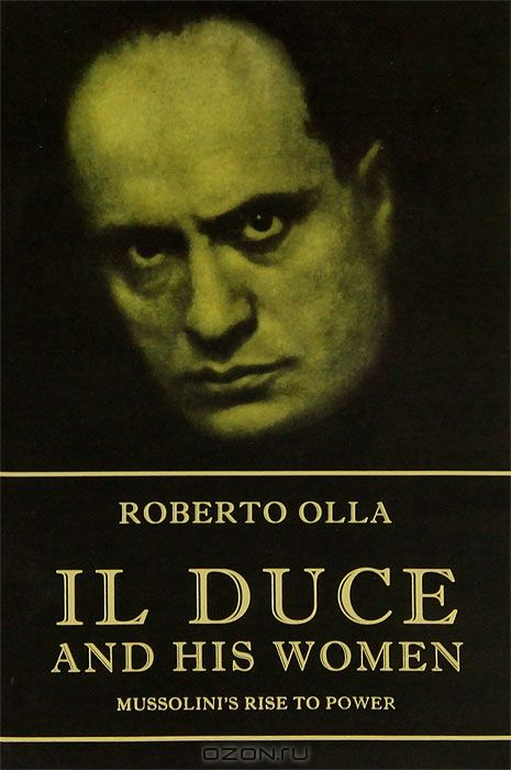 Il Duce and His Women: Mussolini's Rise to Power
