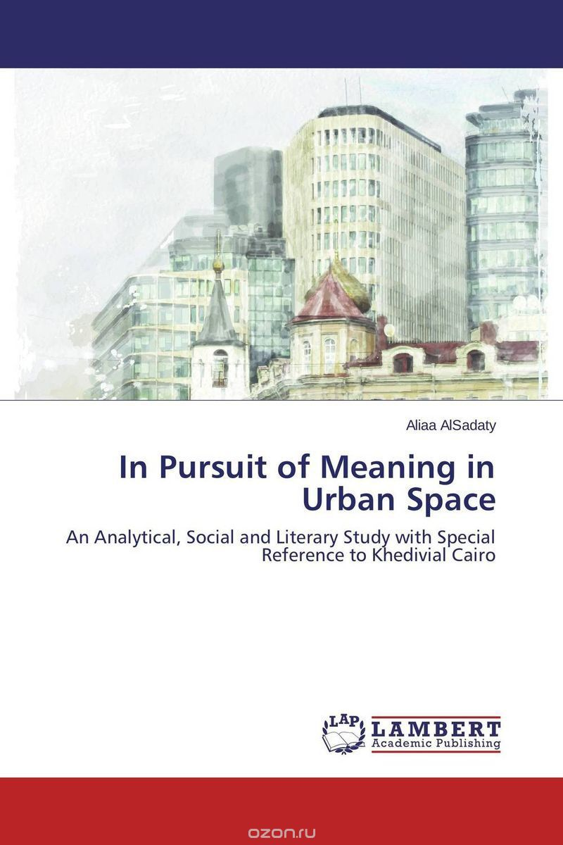 In Pursuit of Meaning in Urban Space