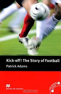 Kick Off! The Story of Football: Pre-intermediate Level