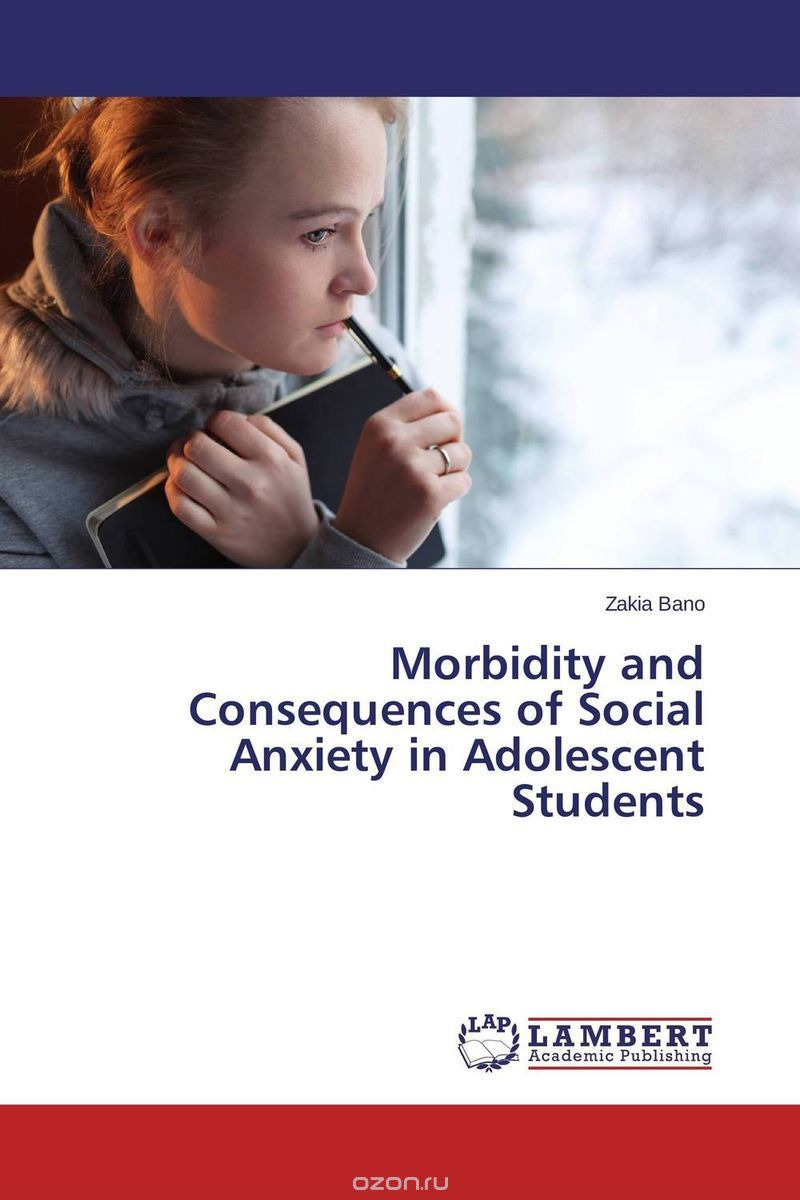 Morbidity and Consequences of Social Anxiety in Adolescent Students