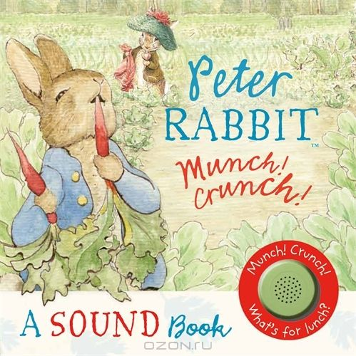 Peter Rabbit: Munch! Crunch! A Sound Book