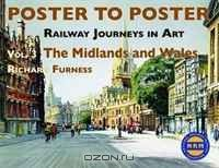 Railway Journeys in Art Volume 3, . the Midlands and Wales (Poster to Poster)