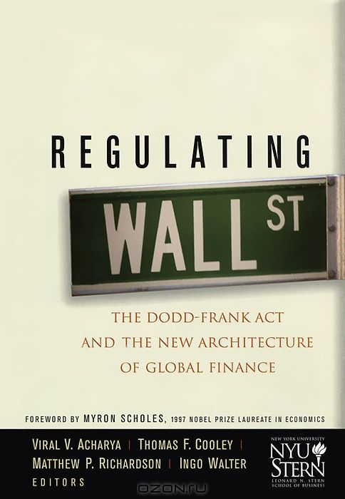 Regulating Wall Street: The Dodd-Frank Act and the New Architesture of Global Finance