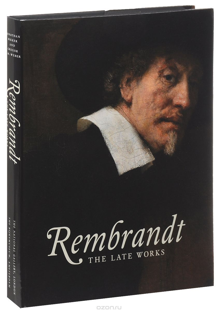 Rembrandt: The Late Works