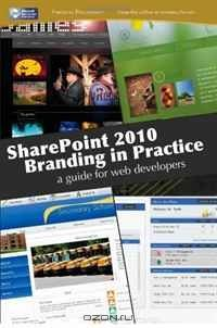 SharePoint 2010 branding in practice: a guide for web developers