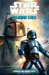 Star Wars: Blood Ties - A Tale of Jango and Boba Fett