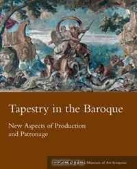 Tapestry in the Baroque: New Aspects of Production and Patronage (Metropolitan Museum of Art)