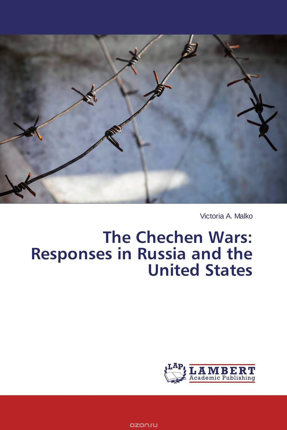 The Chechen Wars: Responses in Russia and the United States