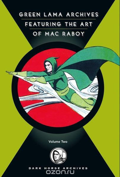 The Complete Green Lama Featuring the Art of Mac Raboy Volume 2