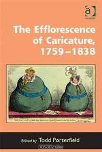 The Efflorescence of Caricature, 1759-1838