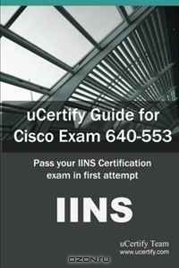 uCertify Guide for Cisco Exam 640-553: Iins