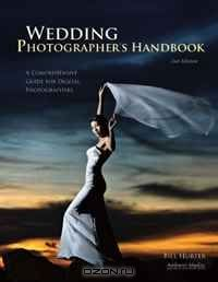 Wedding Photographer's Handbook: A Comprehensive Guide for Digital Photographers